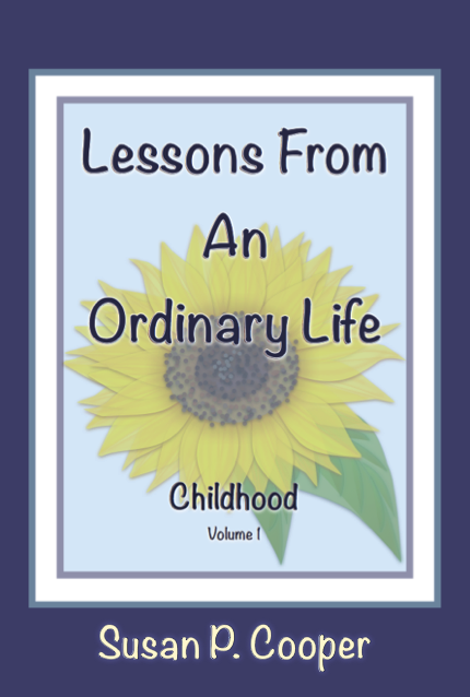 Lessons From An Ordinary Life/Childhood Vol. 1. findingourwaynow.com