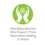 Baby Boomer Who Doesn't Think Alternative Healing is Phony. findingourwaynow.com